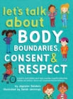 Image for Let's Talk About Body Boundaries, Consent and Respect : Teach children about body ownership, respect, feelings, choices and recognizing bullying behaviors