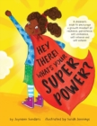 Image for Hey There! What's Your Superpower? : A book to encourage a growth mindset of resilience, persistence, self-confidence, self-reliance and self-esteem