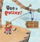 Image for Use a pulley!