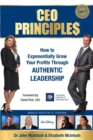 Image for CEO Principles : How to Exponentially Grow Your Profits Through Authentic Leadership