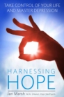 Image for Harnessing hope  : take control of your life and master depression