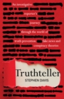 Image for Truthteller  : an investigative reporter's journey through the world of truth prevention, fake news and conspiracy theories