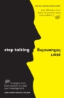 Image for Stop talking, start influencing  : 12 insights from brain science to make your message stick