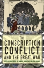 Image for The conscription conflict and the Great War