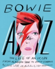 Image for Bowie A-Z  : the life of an icon, from Aladdin Sane to Ziggy Stardust