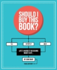 Image for Should I buy this book?  : life's hardest decisions made easy by flow chart
