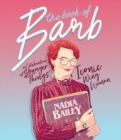Image for The book of Barb  : a celebration of 'Stranger Things' iconic wing woman