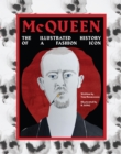 Image for McQueen  : an illustrated history of the fashion icon