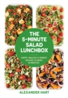 Image for The 5-minute salad lunchbox  : happy, healthy and speedy salads to make in minutes