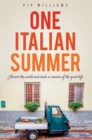 Image for One Italian Summer : Across the world and back in search of the good life
