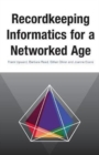 Image for Recordkeeping Informatics for A Networked Age