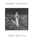 Image for Robert Smithson - time crystals