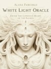 Image for White Light Oracle : Enter the Luminous Heart of the Sacred