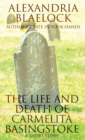 Image for The Life and Death of Carmelita Basingstoke : A Short Story