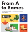 Image for From A to Eames : A Visual Guide to Mid-Century Modern Design