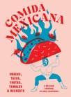 Image for Comida Mexicana : Snacks, tacos, tortas, tamales & desserts