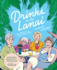 Image for Drinks on the Lanai : Cocktails, mocktails (and cheesecake) inspired by the Golden Girls