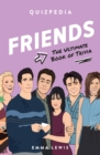 Image for Friends Quizpedia : The ultimate book of trivia