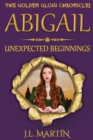 Image for Abigail- Unexpected Beginnings : Series One- Book One