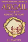 Image for Abigail- Healing the Heart : Series One- Book Five
