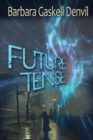 Image for Future Tense : A Time Travel Thriller Romance