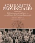 Image for Solidarites Provinciales: Histoire de la Federation des travailleurs et travailleuses du Nouveau-Brunswick : 6