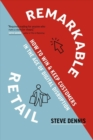 Image for Remarkable Retail : How to Win & Keep Customers in the Age of Amazon & Digital Disruption