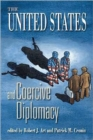 Image for The United States and coercive diplomacy