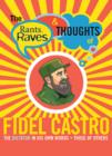 Image for The rants, raves and thoughts of Fidel Castro