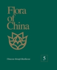 Image for Flora of China, Volume 5 - Ulmaceae through Basellaceae