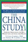 Image for The China study  : the most comprehensive study of nutrition ever conducted & the startling implications for diet, weight loss & long-term health