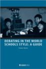 Image for Debating in the World Schools Style : A Guide