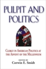 Image for Pulpit and Politics : Clergy in American Politics at the Advent of the Millennium