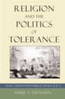 Image for Religion and the politics of tolerance  : how Christianity builds democracy