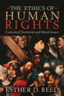 Image for The ethics of human rights  : contested doctrinal and moral issues