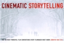 Image for Cinematic storytelling  : the 100 most powerful film conventions every filmmaker must know