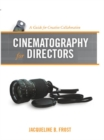 Image for Cinematography for directors  : a guide for creative collaboration