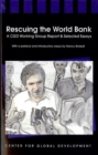 Image for Rescuing the World Bank  : a CGD working group report and selecting essays