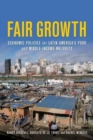 Image for Fair Growth : Economic Policies for Latin America's Poor and Middle-Income Majority