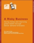 Image for A Risky Business : Saving Money and Improving Global Health Through Better Demand Forecasting