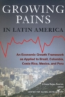 Image for Growing Pains in Latin America : An Economic Growth Framework as Applied to Brazil, Colombia, Cost...