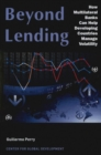 Image for Beyond Lending : How Multilateral Banks Can Help Developing Countries Manage Volatility