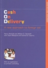Image for Cash on Delivery : A New Approach to Foreign Aid with an Application to Primary Schooling