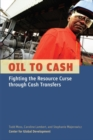 Image for Oil to Cash : Fighting the Resource Curse Through Cash Transfers