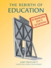 Image for The Rebirth of Education : From 19th-Century Schooling to 21st-Century Learning