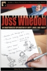Image for The psychology of Joss Whedon  : an unauthorized exploration of Buffy, Angel, and Firefly
