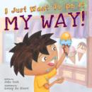 Image for I just want to do it my way!