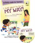 Image for I just want to do it my way!: Activity guide for teachers