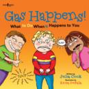 Image for Gas happens!  : what to do when it happens to you
