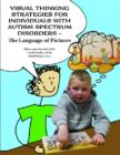 Image for Visual Thinking Strategies for Individuals with Autism Spectrum Disorders : The Language of Pictures